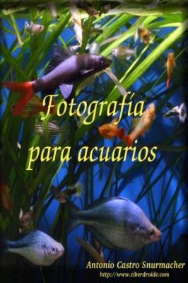 Fotografia para acuarios (Segunda Ed.)