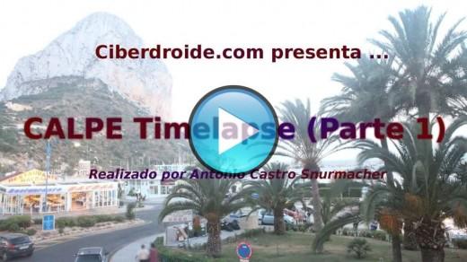 Calpe Timelapse (Parte 1/2)